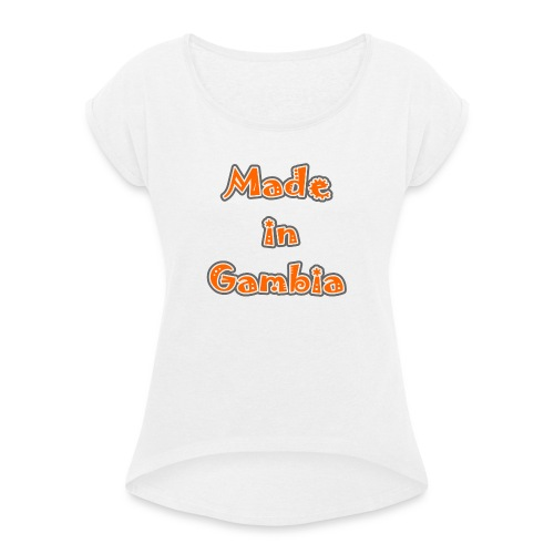 Made in Gambia - Women's T-Shirt with rolled up sleeves