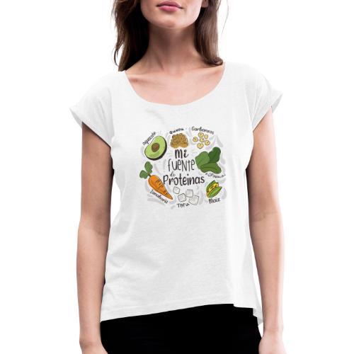 Mi fuente de proteinas - Camiseta con manga enrollada mujer