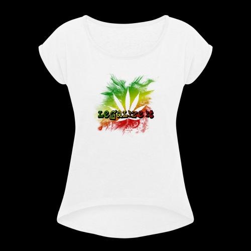 Legalize it - Frauen T-Shirt mit gerollten Ärmeln