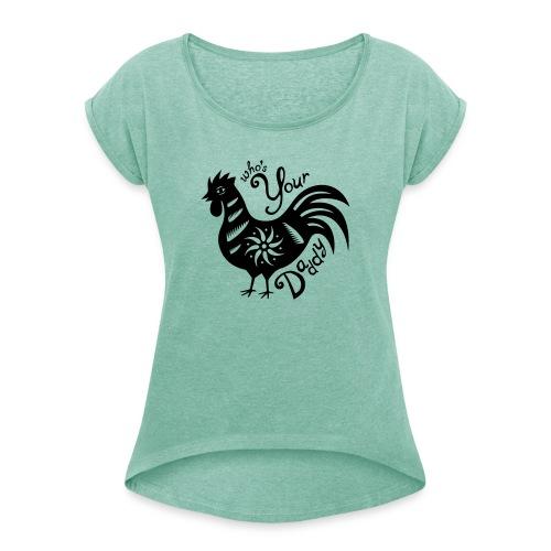 Cock Daddy - Vrouwen T-shirt met opgerolde mouwen