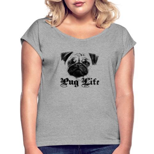 La vie de carlin - T-shirt à manches retroussées Femme