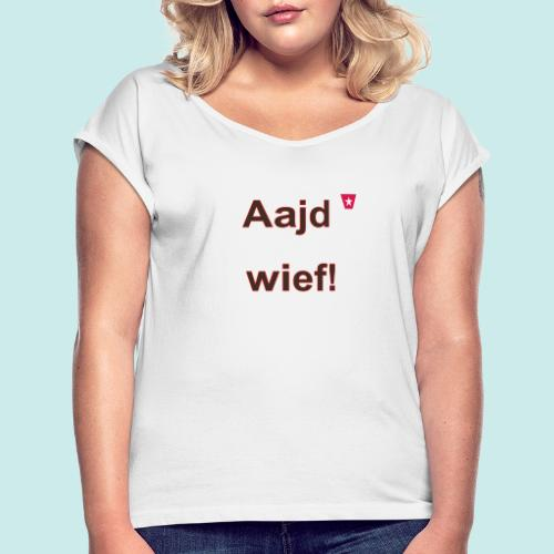 Aajd wief def b verti - Vrouwen T-shirt met opgerolde mouwen