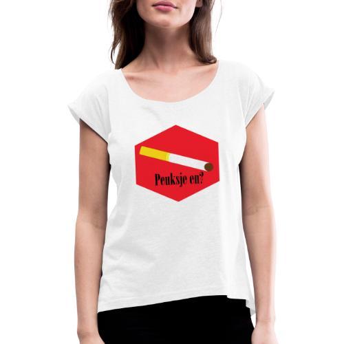 Peuksje en? - Vrouwen T-shirt met opgerolde mouwen