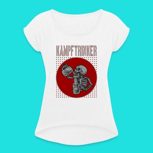 Kampftrinker - Frauen T-Shirt mit gerollten Ärmeln