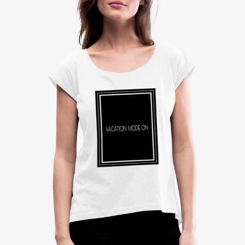 Vacation mode on - Maglietta da donna con risvolti
