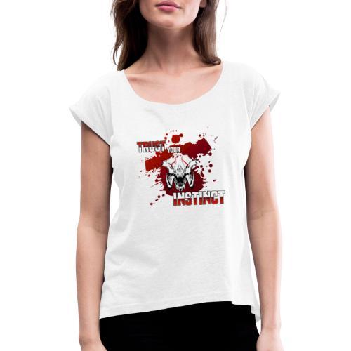 Trust your Instinct - Frauen T-Shirt mit gerollten Ärmeln