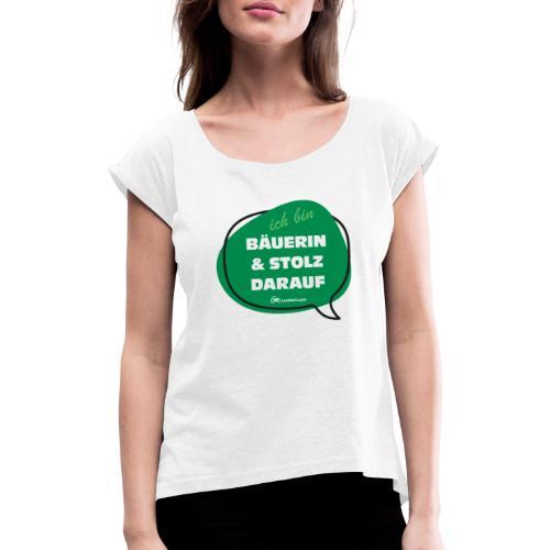 Bäuerin und stolz darauf - Frauen T-Shirt mit gerollten Ärmeln