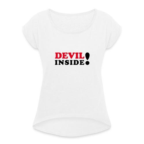 Devil inside - Schriftzug - Frauen T-Shirt mit gerollten Ärmeln