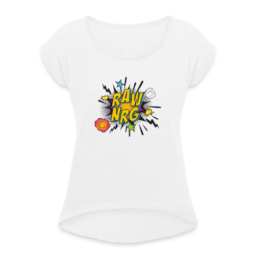 Raw Nrg comic 1 - Women's T-Shirt with rolled up sleeves