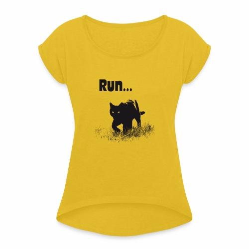 Run... - Frauen T-Shirt mit gerollten Ärmeln