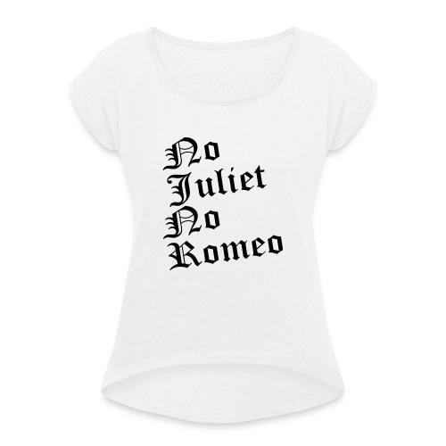 No_Juliet_No_Romeo T-shirt - Maglietta da donna con risvolti