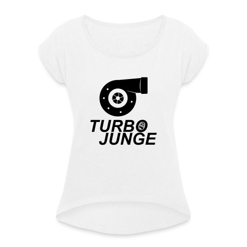Turbojunge! - Frauen T-Shirt mit gerollten Ärmeln