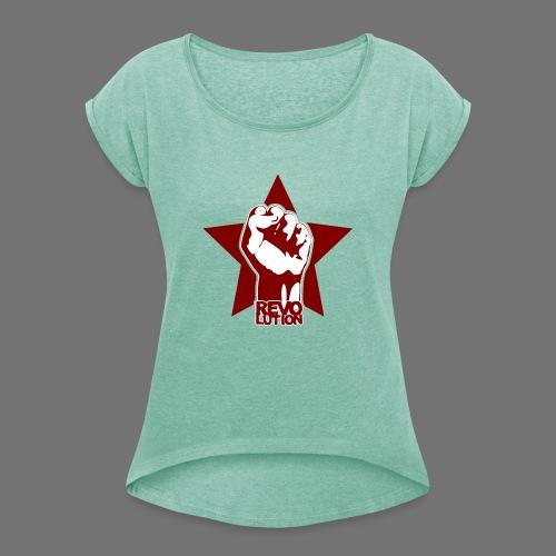 Vallankumous - Naisten T-paita, jossa rullatut hihat