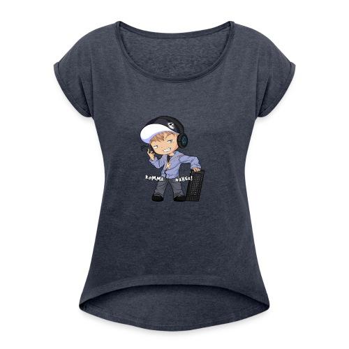 Kapuze Komma Näher mit Text by ShinaiShadow2 png - Frauen T-Shirt mit gerollten Ärmeln