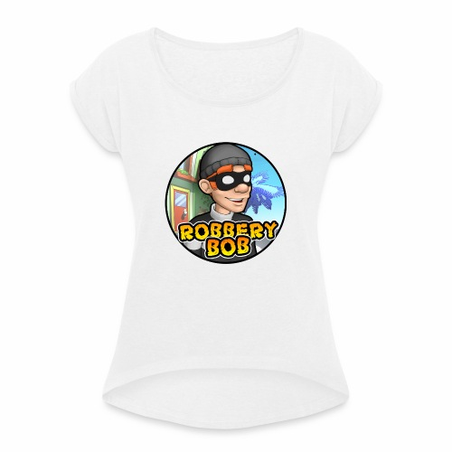 Robbery Bob Button - Women's T-Shirt with rolled up sleeves