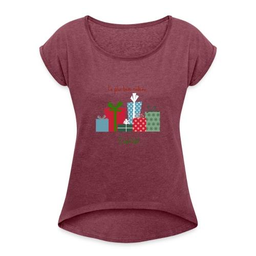 Le plus beau cadeau - T-shirt à manches retroussées Femme