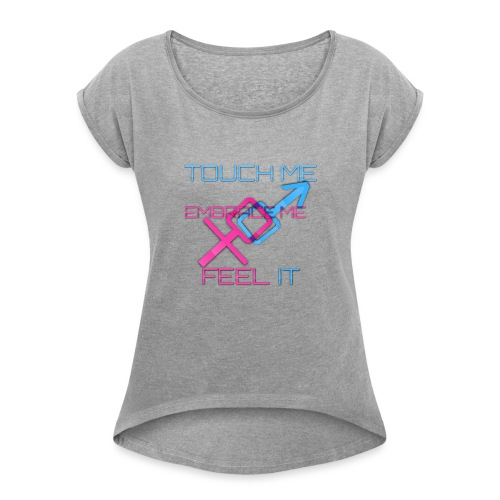 Sex and more up to - Women's T-Shirt with rolled up sleeves
