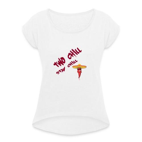 STAY CHILL SHIRT 2 - T-shirt med upprullade ärmar dam