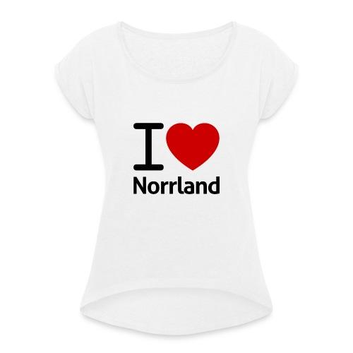 Jag Älskar Norrland (I Love Norrland) - T-shirt med upprullade ärmar dam