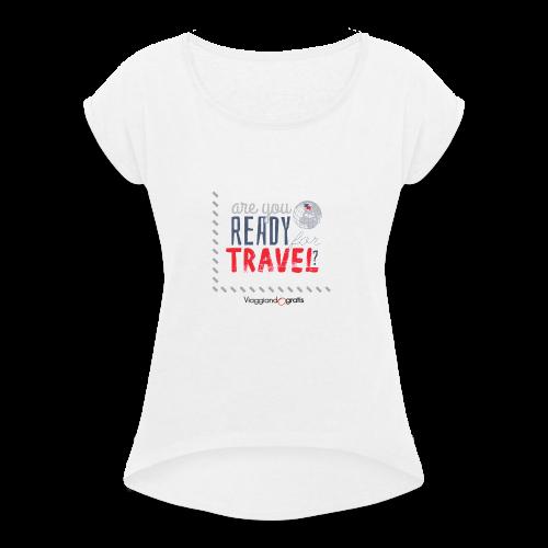 Are you ready for travel? - Maglietta da donna con risvolti