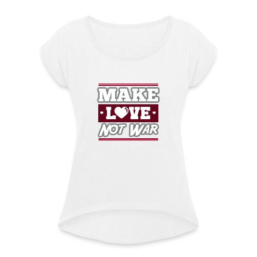 Make_love_not_war by Lattapon - Dame T-shirt med rulleærmer