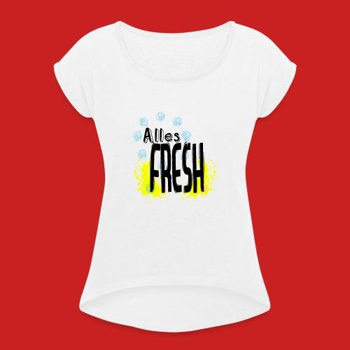 Alles Fresh / Frisch Sommer Eis - Frauen T-Shirt mit gerollten Ärmeln