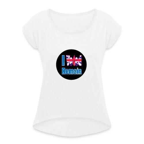 I Voted Remain badge EU Brexit referendum - Women's T-Shirt with rolled up sleeves