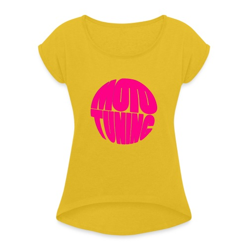 MotoTuning Pink - Women's T-Shirt with rolled up sleeves