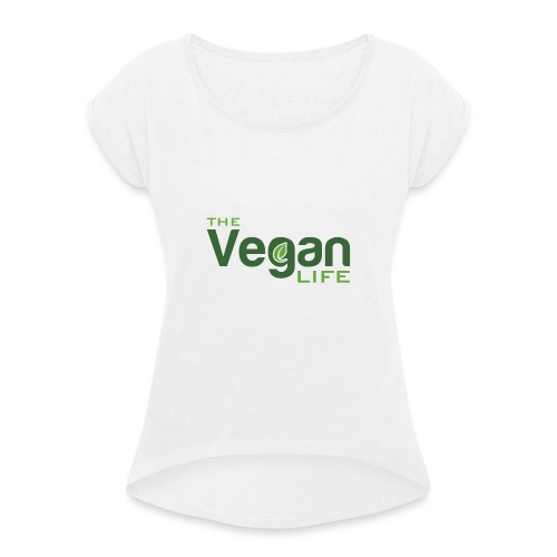 The Vegan Life Logo - Women's T-Shirt with rolled up sleeves
