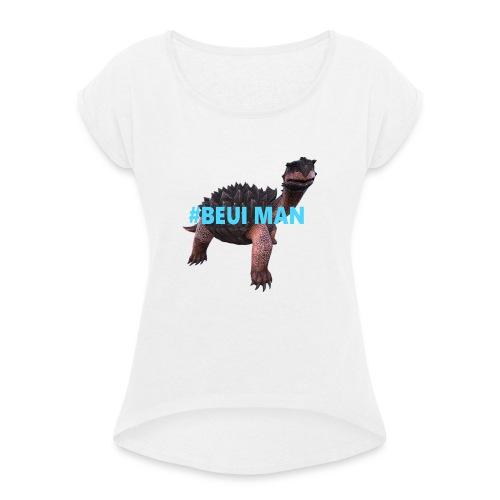#Beuiman - Frauen T-Shirt mit gerollten Ärmeln