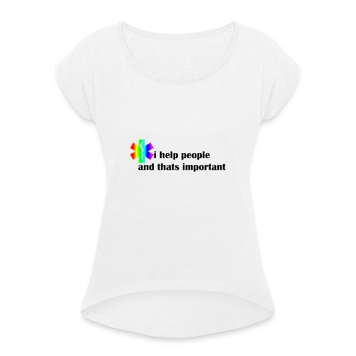 i help people - Vrouwen T-shirt met opgerolde mouwen