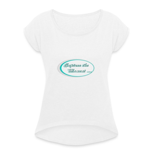 Logo capture the moment photography slogan - Women's T-Shirt with rolled up sleeves