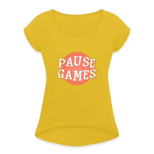 Pause Games Logo - Women's T-Shirt with rolled up sleeves