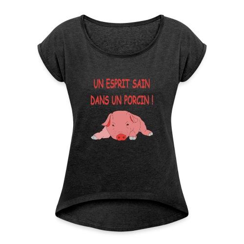 Porcitive Attitude - T-shirt à manches retroussées Femme
