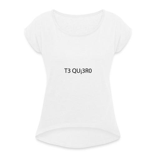 Te Quiero - T-shirt à manches retroussées Femme