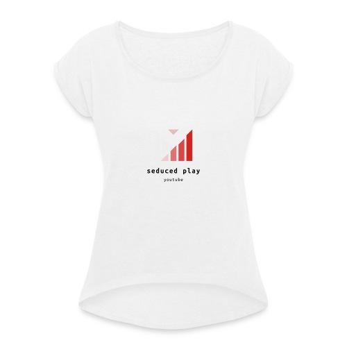 seduced play youtube merchadise - Frauen T-Shirt mit gerollten Ärmeln