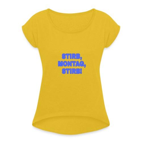 PicsArt 02 25 12 21 26 - Frauen T-Shirt mit gerollten Ärmeln