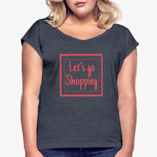 Let's go shopping - Maglietta da donna con risvolti