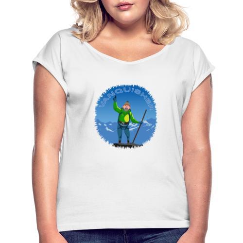 Vanquisher - Kayman der Bezwinger - Bergsteiger - Frauen T-Shirt mit gerollten Ärmeln