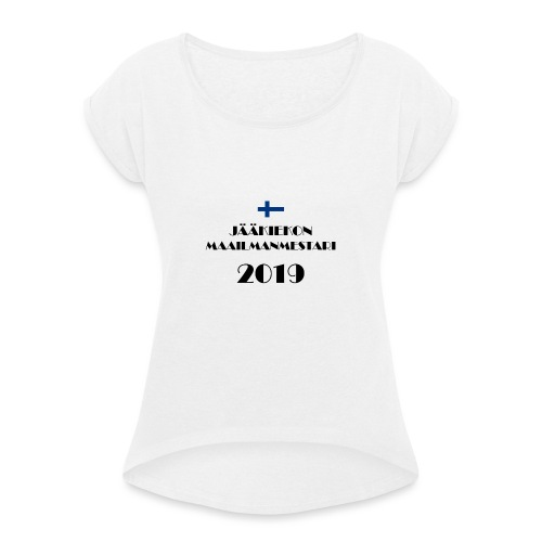 Jääkiekon maailmanmestari 2019 - Naisten T-paita, jossa rullatut hihat