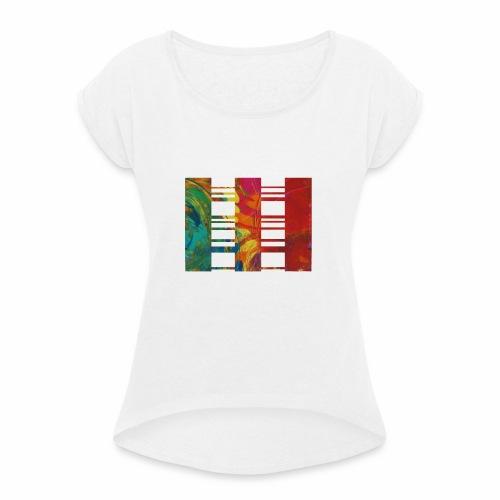 Color my Life - Frauen T-Shirt mit gerollten Ärmeln