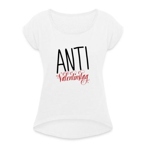 Anti Valentinstag Logo - Frauen T-Shirt mit gerollten Ärmeln