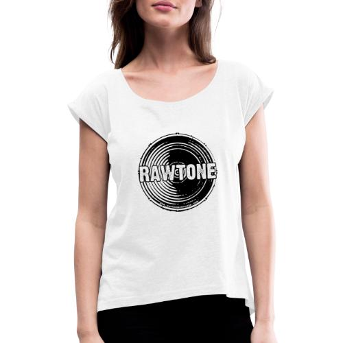 Rawtone Records logo - Women's T-Shirt with rolled up sleeves