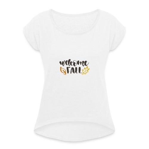 Welcome fall - Frauen T-Shirt mit gerollten Ärmeln