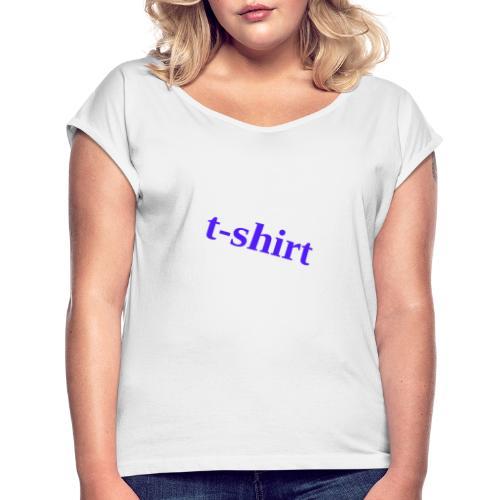 Hemd - Frauen T-Shirt mit gerollten Ärmeln