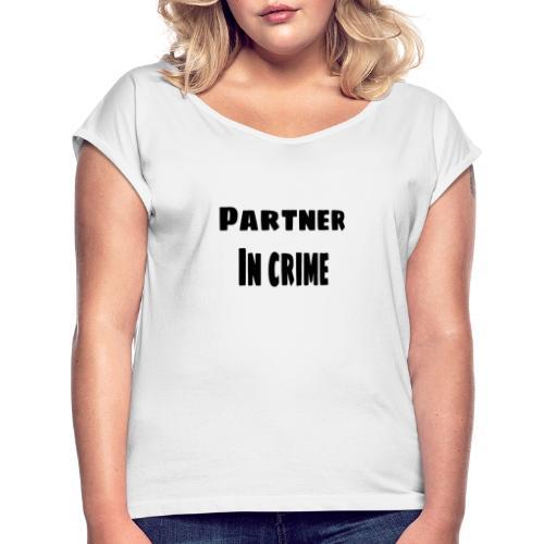 Partner in crime black - T-shirt med upprullade ärmar dam