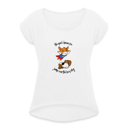 The quick red fox jumps over the lazy dog - T-shirt à manches retroussées Femme