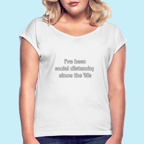 distanciation sociale - T-shirt à manches retroussées Femme
