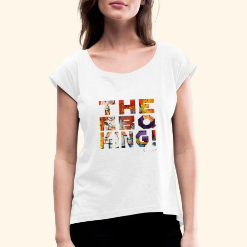 THE BBQ KING T SHIRTS TEKST - Vrouwen T-shirt met opgerolde mouwen