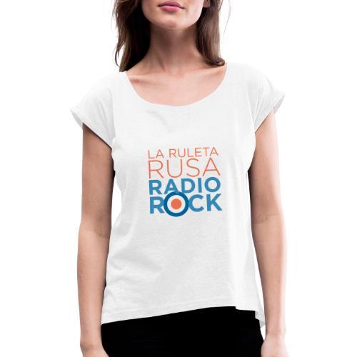 La Ruleta Rusa Radio Rock. Portrait Primary. - Camiseta con manga enrollada mujer